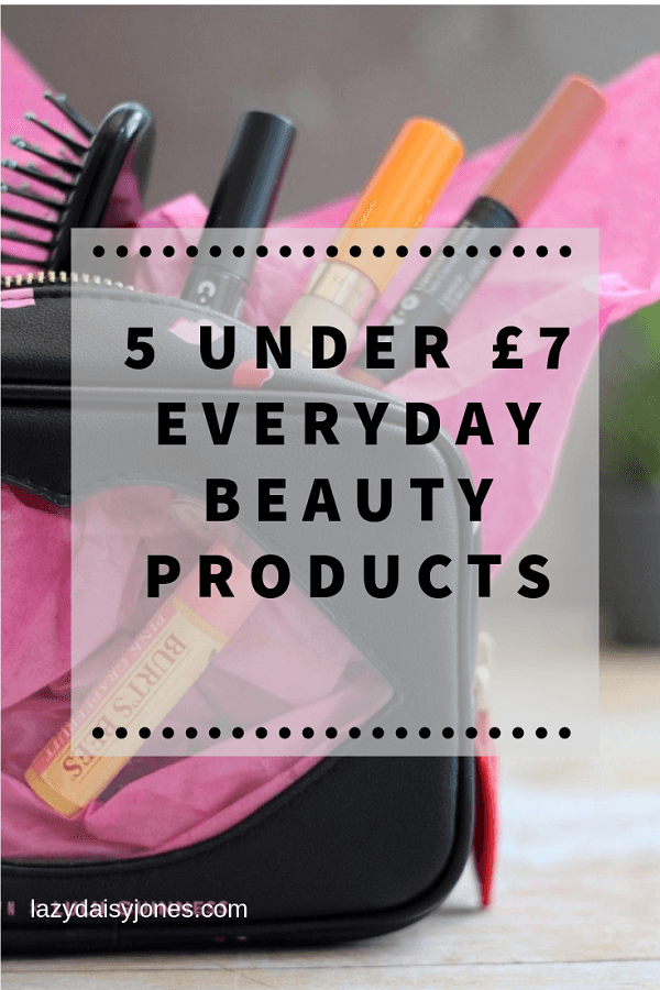 Sharing 5 under £7 Cheap Beauty Products I Use Everyday
